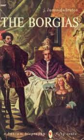 Los crímenes y las conspiraciones marcaron la vida de Los Borgia